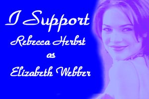 I Support Rebecca Herbst as Elizabeth Webber
